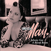 Johnny Got A Boom Boom de Imelda May