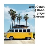 West Coast Big Band Plays Bierens de West Coast Big Band