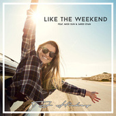 Like the Weekend (feat. MOD SUN & Jared Evan) by TJ Hickey