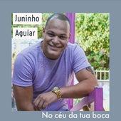 No Céu da Tua Boca by JuninhoAguiar