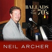 Ballads of the 70's by Neil Archer