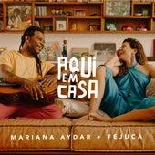 Aqui em Casa (Vol. I) de Mariana Aydar & Fejuca