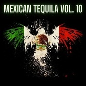Mexican Tequila Vol. 10 by Various Artists