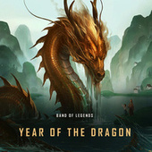 Year of the Dragon by Band of Legends