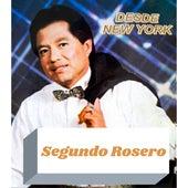 Segundo Rosero Desde New York by Segundo Rosero