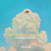 The Version Suicides, Vol. 2 by Christian Lee Hutson
