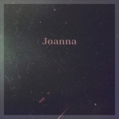 Joanna by Various Artists