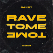 RAVE TOME TOME by Dj Kdt