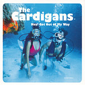Hey! Get Out Of My Way van The Cardigans