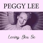 Loving You So de Peggy Lee