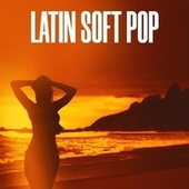 Latin Soft Pop di Various Artists