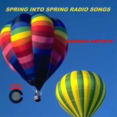 Spring into Spring Radio Songs by Various Artists