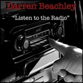 Listen to the Radio by Darren Beachley