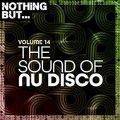 Nothing But... The Sound of Nu Disco, Vol. 14 de Various Artists