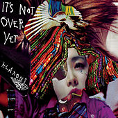 It's Not Over Yet by Klaxons