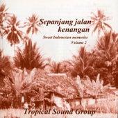 Sepanjang Jalan Kenangan - Sweet Indonesian Memories, Vol. 2 by Tropical Sound Group