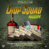 Chop Squad Riddim by Various Artists