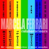 Colaboraciones… de Tangos, Valsecitos y Otros Mundos de Marcela Ferrari