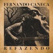 Refazendo by Fernando Caneca