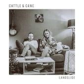 Landslide von Cattle & Cane