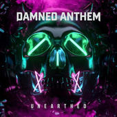 Unearthed de Damned Anthem