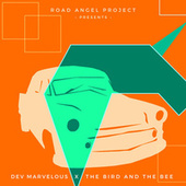 Road Angel Project : Dev Marvelous X The Bird and the Bee by Dev Marvelous