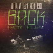 Back Against the Wall by Beeda Weeda