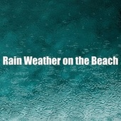 Rain Weather on the Beach van Beach Sounds