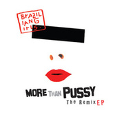 More Than Pussy - The Remix EP de Brazilian Girls