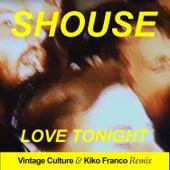 Love Tonight (Vintage Culture & Kiko Franco Remix) van Shouse