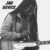 Love and Sacrifice by Jah Device