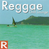 Reggae - Chill Lounge by Various Artists