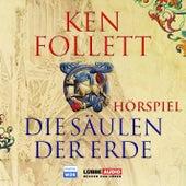 Die Säulen der Erde - Das WDR Hörspiel von Ken Follett