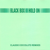 Hold On (Claudio Coccoluto Remixes) by Black Box