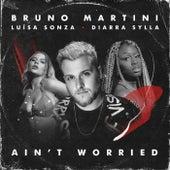Ain't Worried de Bruno Martini