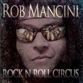 Rock'n'Roll Circus by Rob Mancini