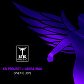 Give Me Love von KB Project