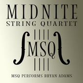 MSQ Performs Bryan Adams by Midnite String Quartet