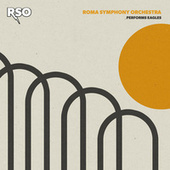 RSO Performs Eagles by Roma Symphony Orchestra