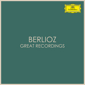 Berlioz - Great Recordings by Hector Berlioz