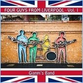 Four Guys from Liverpool, Vol. 1 by Gianpi's Band