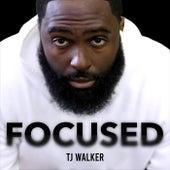 Focused by T. J. Walker