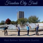 Fountain City Funk de Matt Baldwin Saxophone Quartet