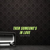 Then Someone's In Love by Various Artists