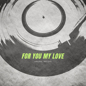 For You My Love von Various Artists