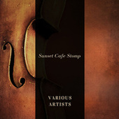 Sunset Cafe Stomp by Various Artists