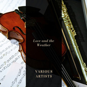 Love and the Weather von Various Artists