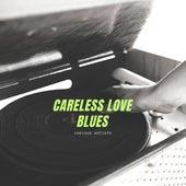 Careless Love Blues de Various Artists
