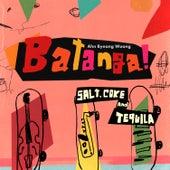 Batanga! (S. alt' C. oke A .nd T. equila) de Ahn byeong woong