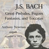 Great Preludes, Fugues, Fantasies, And Toccatas by Anthony Newman